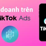 Kinh doanh trên Tiktok từ A-Z